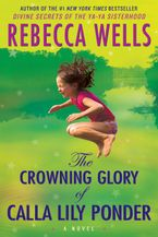 The Crowning Glory of Calla Lily Ponder Downloadable audio file UBR by Rebecca Wells