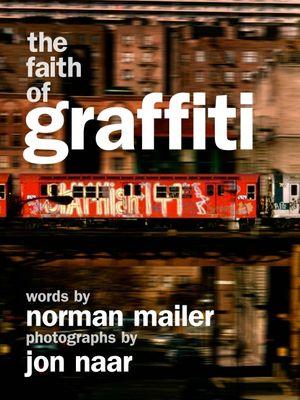 The Faith of Graffiti book image