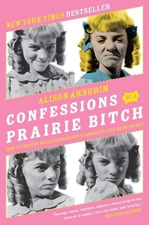 Confessions of a Prairie Bitch book image