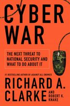 Cyber War Hardcover  by Richard A. Clarke