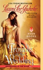 Trouble at the Wedding Paperback  by Laura Lee Guhrke