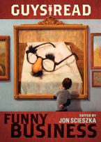 Guys Read: Funny Business Hardcover  by Jon Scieszka