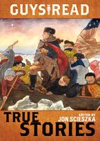 Guys Read: True Stories Hardcover  by Jon Scieszka