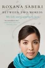 Between Two Worlds Paperback  by Roxana Saberi