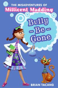 the-misadventures-of-millicent-madding-1-bully-be-gone