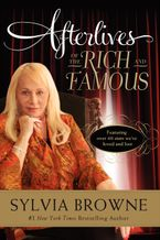Afterlives of the Rich and Famous Paperback  by Sylvia Browne