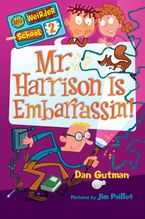 My Weirder School #2: Mr. Harrison Is Embarrassin'! Hardcover  by Dan Gutman