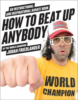 How to Beat Up Anybody book image