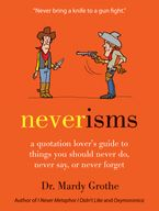 Neverisms Hardcover  by Mardy Grothe