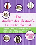The Modern Jewish Mom's Guide to Shabbat eBook  by Meredith L. Jacobs