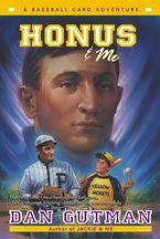 Honus & Me eBook  by Dan Gutman