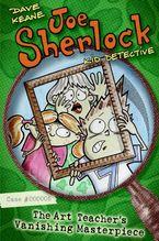 Joe Sherlock, Kid Detective, Case #000005: The Art Teacher's Vanishing Mast