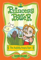 Princess Power #3: The Awfully Angry Ogre