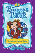 princess-power-4-the-mysterious-mournful-maiden