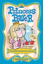 Princess Power #5: The Stubbornly Secretive Servant