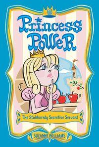 princess-power-5-the-stubbornly-secretive-servant