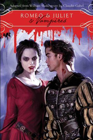 Romeo & Juliet & Vampires book image