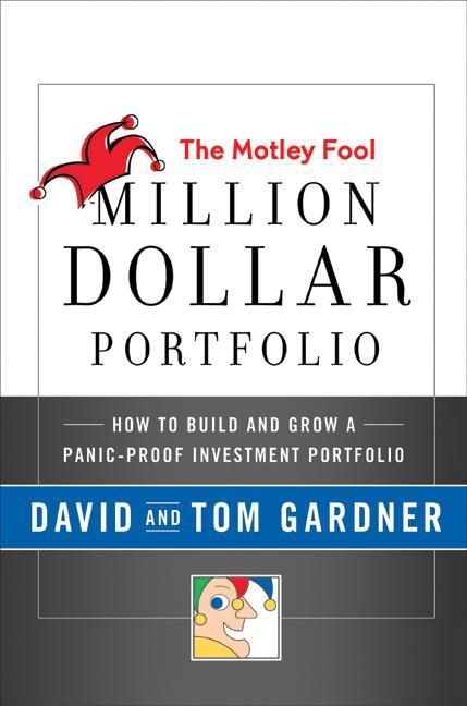 Book cover image: The Motley Fool Million Dollar Portfolio: How to Build and Grow a Panic-Proof Investment Portfolio