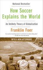 How Soccer Explains the World Paperback  by Franklin Foer