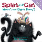 Splat the Cat: Where's the Easter Bunny? Paperback  by Rob Scotton