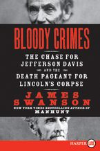 Bloody Crimes Paperback LTE by James L. Swanson