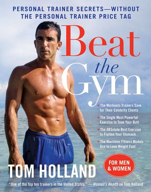 Beat The Gym Tom Holland Hardcover