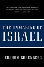 the-unmaking-of-israel