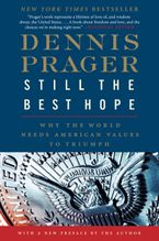 Still the Best Hope Paperback  by Dennis Prager