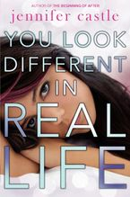 You Look Different in Real Life Hardcover  by Jennifer Castle