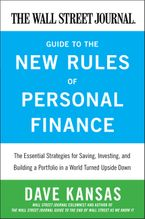 Book cover image: The Wall Street Journal Guide to the New Rules of Personal Finance: Essential Strategies for Saving, Investing, and Building a Portfolio in a World Turned Upside Down