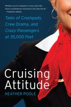 Cruising Attitude Paperback  by Heather Poole