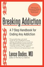 Breaking Addiction Paperback  by Lance M. Dodes M.D.