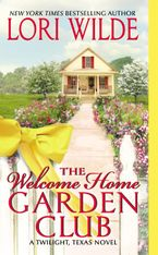 The Welcome Home Garden Club Paperback  by Lori Wilde