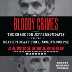 Bloody Crimes Downloadable audio file UBR by James L. Swanson
