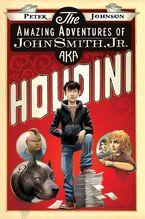the-amazing-adventures-of-john-smith-jr-aka-houdini