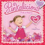Pinkalicious: Pink of Hearts Paperback  by Victoria Kann
