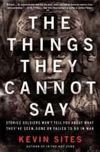 The Things They Cannot Say Paperback  by Kevin Sites