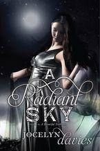 A Radiant Sky Hardcover  by Jocelyn Davies