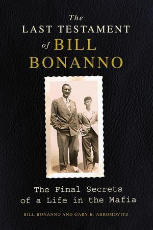 The Last Testament of Bill Bonanno book image