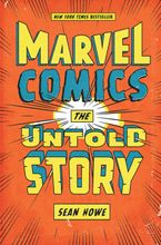 Marvel Comics Hardcover  by Sean Howe