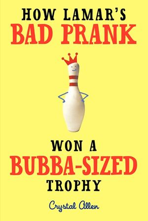 How Lamar's Bad Prank Won a Bubba-Sized Trophy book image