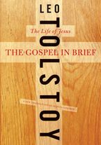 The Gospel in Brief Paperback  by Leo Tolstoy