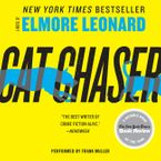 Cat Chaser Downloadable audio file UBR by Elmore Leonard
