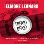 Freaky Deaky Downloadable audio file UBR by Elmore Leonard