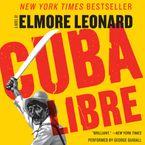 Cuba Libre Downloadable audio file UBR by Elmore Leonard