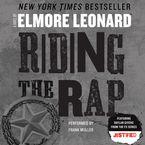 Riding the Rap Downloadable audio file UBR by Elmore Leonard