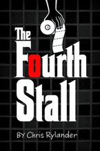 The Fourth Stall Hardcover  by Chris Rylander