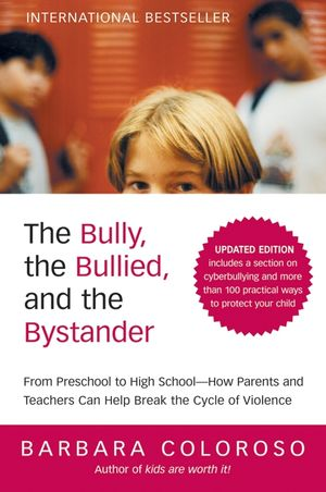 The Bully, the Bullied, and the Bystander book image