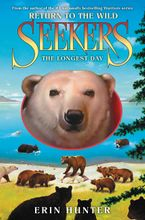 Seekers: Return to the Wild #6: The Longest Day Hardcover  by Erin Hunter