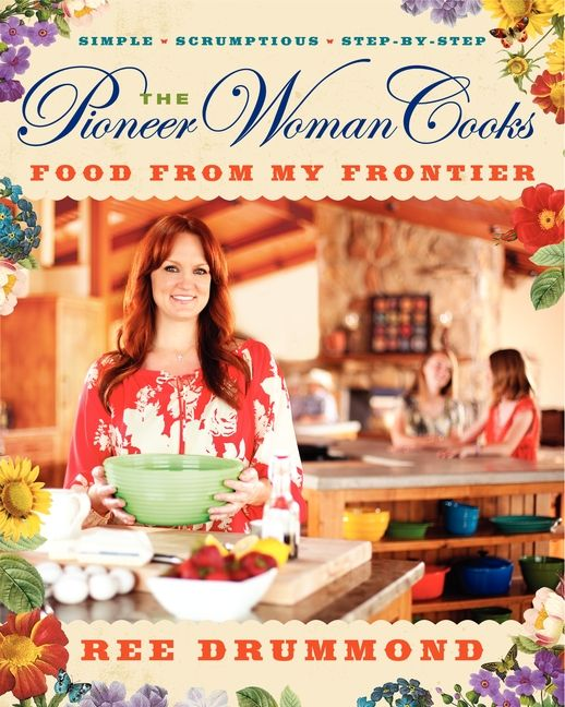 The Pioneer Woman Cooks: Food From My Frontier book cover